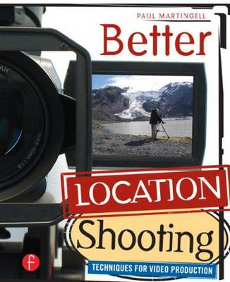 Better Location Shooting by Paul Martingell