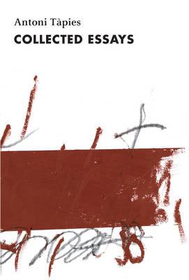 Antoni Tapies, Complete Writings, Volume II by Antoni Tapies