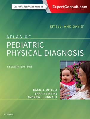 Zitelli and Davis' Atlas of Pediatric Physical Diagnosis by Basil J. Zitelli