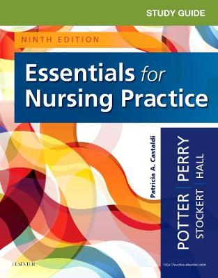 Study Guide for Essentials for Nursing Practice by Patricia A. Potter