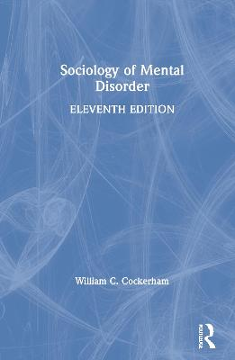 Sociology of Mental Disorder by William C. Cockerham