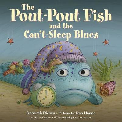 Pout-Pout Fish and the Can't-Sleep Blues by Deborah Diesen