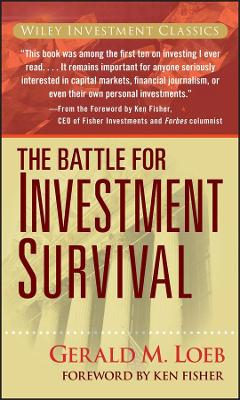 The Battle for Investment Survival by Gerald M. Loeb