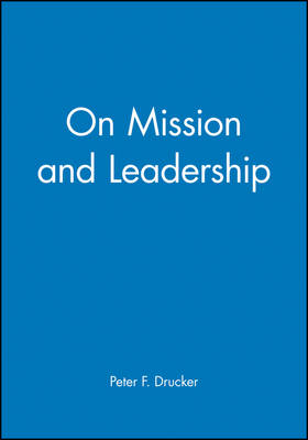 On Mission and Leadership by Frances Hesselbein