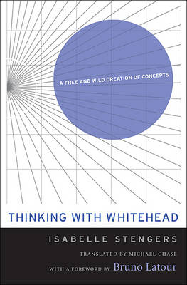 Thinking with Whitehead by Isabelle Stengers