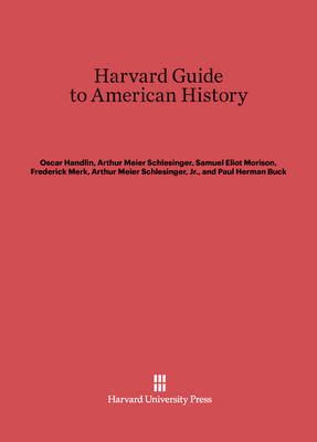 Harvard Guide to American History by Oscar Handlin
