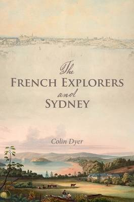French Explorers and Sydney by Colin Dyer