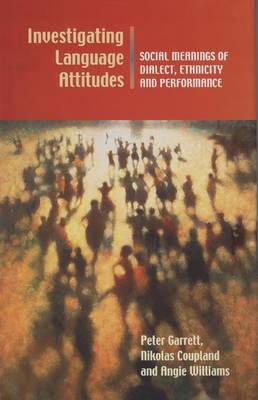 Investigating Language Attitudes by Peter Garrett