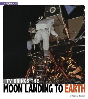 TV Brings the Moon Landing to Earth book