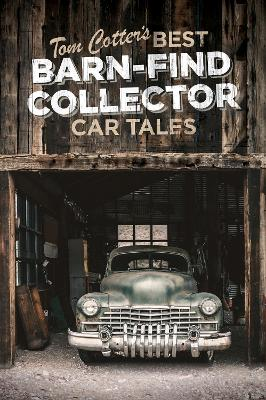 Tom Cotter's Best Barn-Find Collector Car Tales book