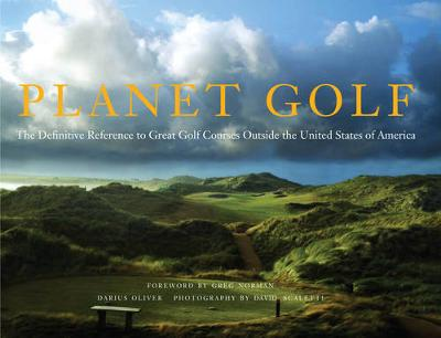Planet Golf: Best Golf Courses Outside the USA by David Scaletti