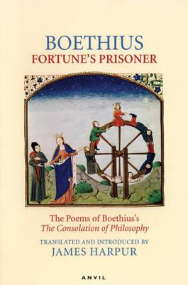 Fortune's Prisoner by Anicius Manlius Severinus Boethius