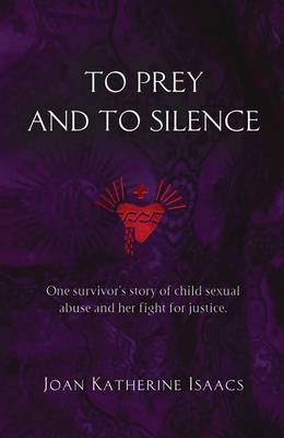 To Prey and to Silence by Joan Katherine Isaacs