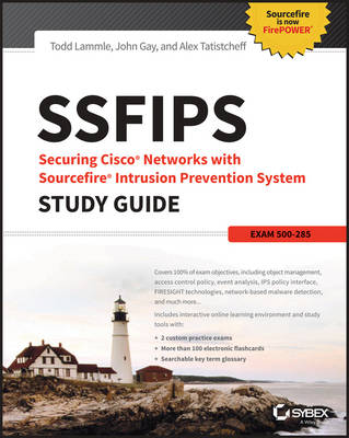 SSFIPS Securing Cisco Networks with Sourcefire Intrusion Prevention System Study Guide by Todd Lammle