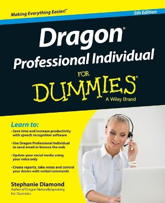 Dragon Professional Individual for Dummies, 5th Edition by Stephanie Diamond