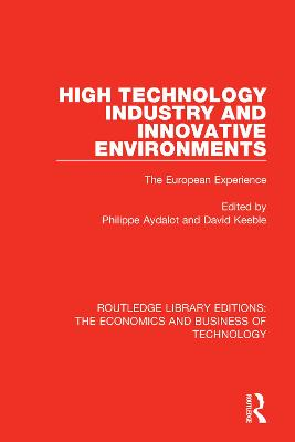 High Technology Industry and Innovative Environments: The European Experience by Philippe Aydalot
