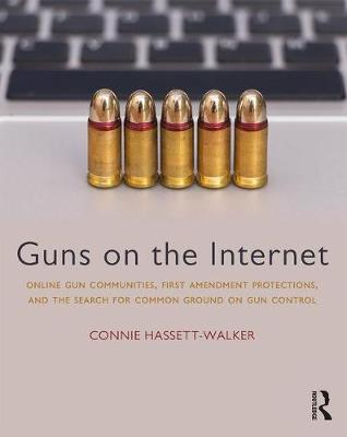 Guns on the Internet by Connie Hassett-Walker