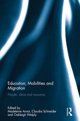 Education, Mobilities and Migration by Madeleine Arnot