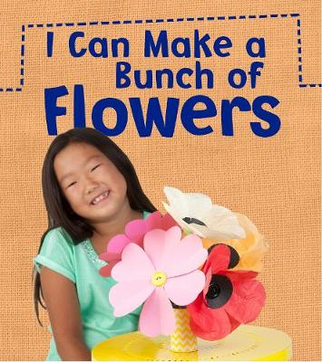 I Can Make a Bunch of Flowers book