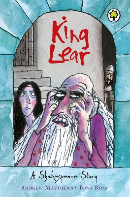 A Shakespeare Story: King Lear by Andrew Matthews