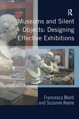 Museums and Silent Objects: Designing Effective Exhibitions book