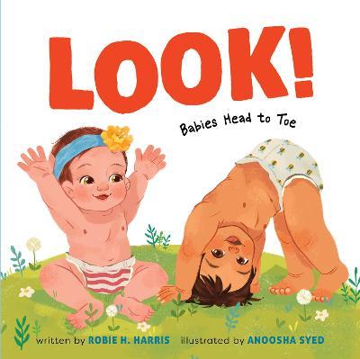 Look!: Babies Head to Toe by Robie H. Harris
