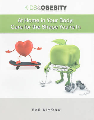 At Home in Your Body: Care for the Shape You're in by Rae Simons