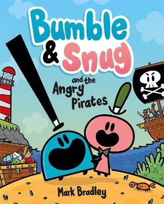 Bumble and Snug and the Angry Pirates: Book 1 book
