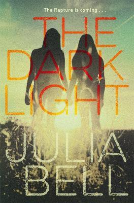 The Dark Light by Julia Bell