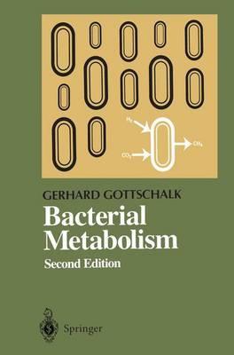 Bacterial Metabolism by Gerhard Gottschalk