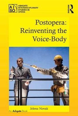 Postopera: Reinventing the Voice-Body book