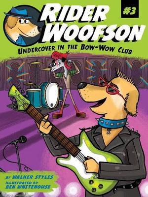 Rider #3: Undercover in the Bow-Wow Club by Walker Styles