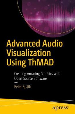 Advanced Audio Visualization Using ThMAD book