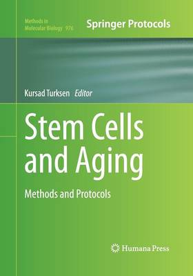 Stem Cells and Aging: Methods and Protocols by Kursad Turksen