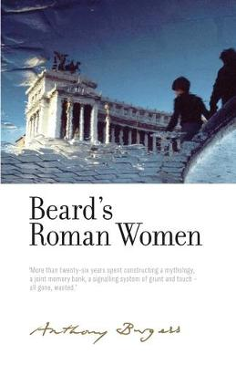 Beard'S Roman Women: By Anthony Burgess by Graham Foster