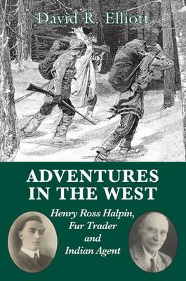 Adventures in the West by David Raymond Elliott