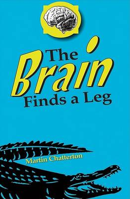 The Brain Finds a Leg by Martin Chatterton