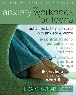 Anxiety Workbook For Teens by Lisa M Schab