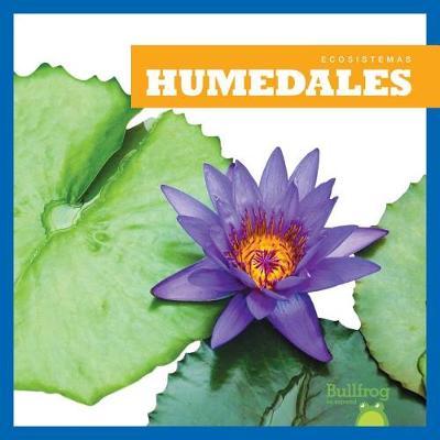 Humedales (Wetlands) by Nadia Higgins