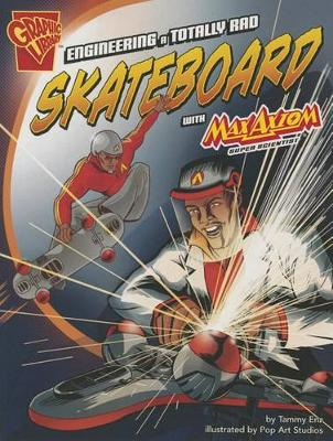 Engineering a Totally Rad Skateboard with Max Axiom, Super Scientist book