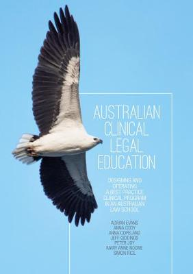 Australian Clinical Legal Education by Adrian Evans