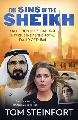 The Sins of the Sheikh: Abduction, Intimidation and Intrigue Inside the Royal House of Dubai book