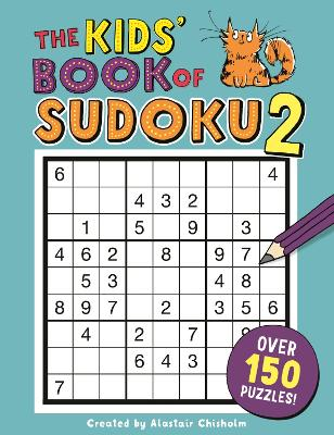 The Kids' Book of Sudoku 2 by Alastair Chisholm