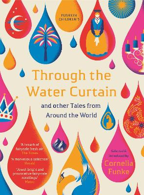 Through the Water Curtain and other Tales from Around the World by Cornelia Funke