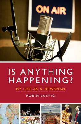 Is Anything Happening? by Robin Lustig