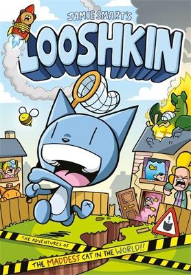 Looshkin: The Adventures of the Maddest Cat in the World by Jamie Smart