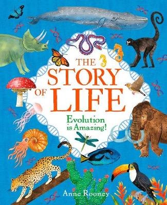 The Story of Life: Evolution is Amazing! by Anne Rooney