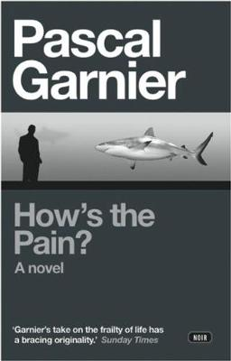 How's the Pain? by Pascal Garnier