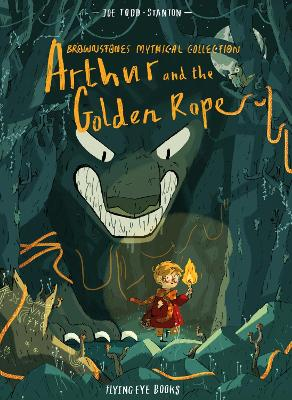 Brownstone's Mythical Collection: Arthur & the Golden Rope by Joe Todd Stanton