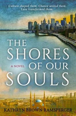 The The Shores of Our Souls by Kathryn Brown Ramsperger